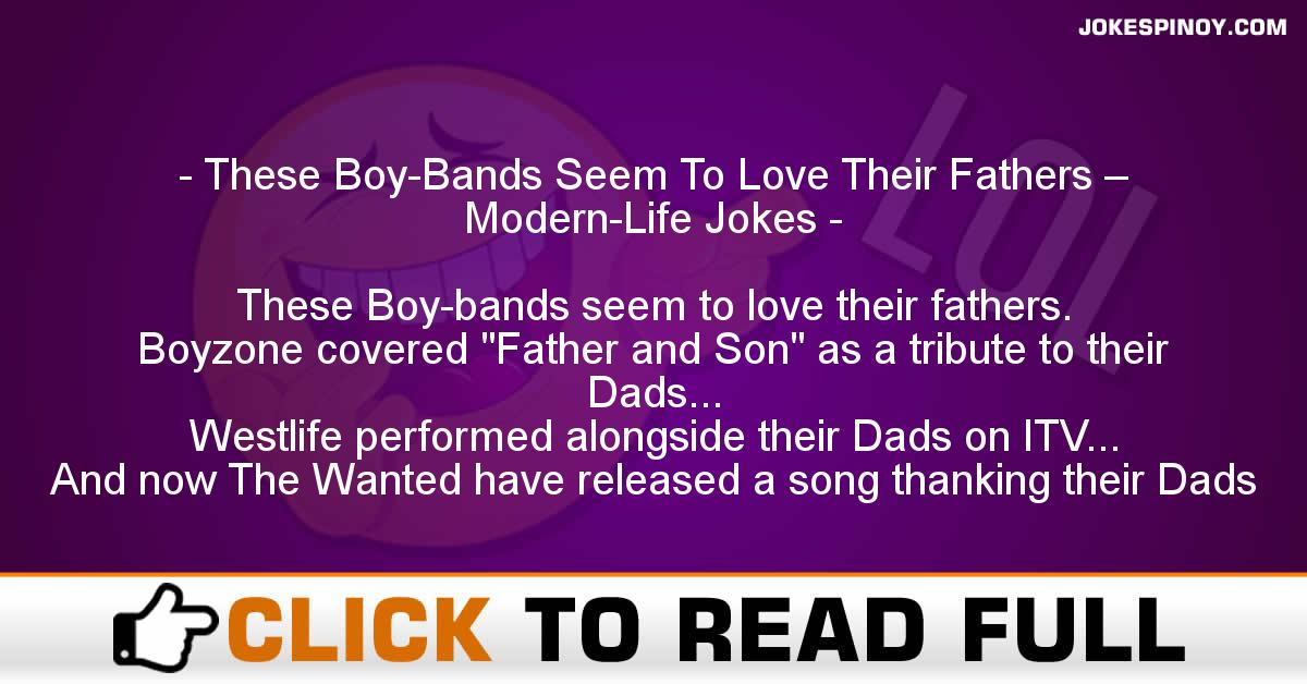 These Boy-Bands Seem To Love Their Fathers – Modern-Life Jokes