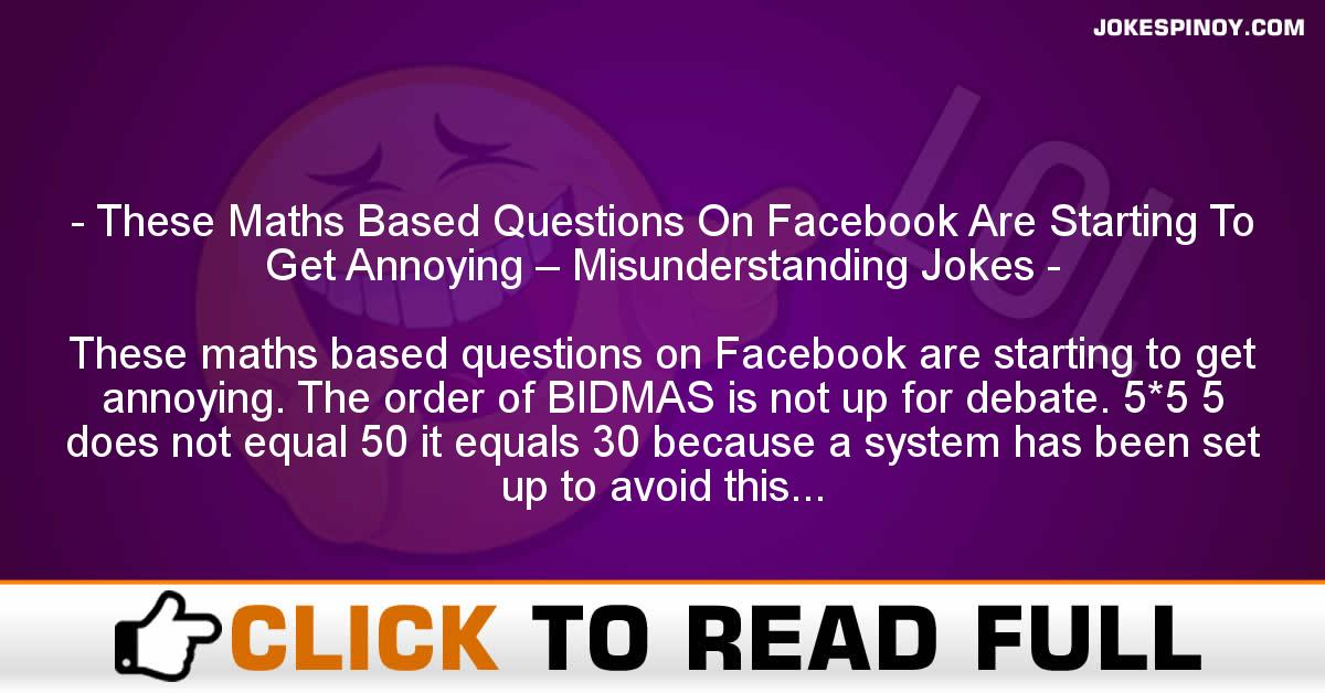 These Maths Based Questions On Facebook Are Starting To Get Annoying – Misunderstanding Jokes