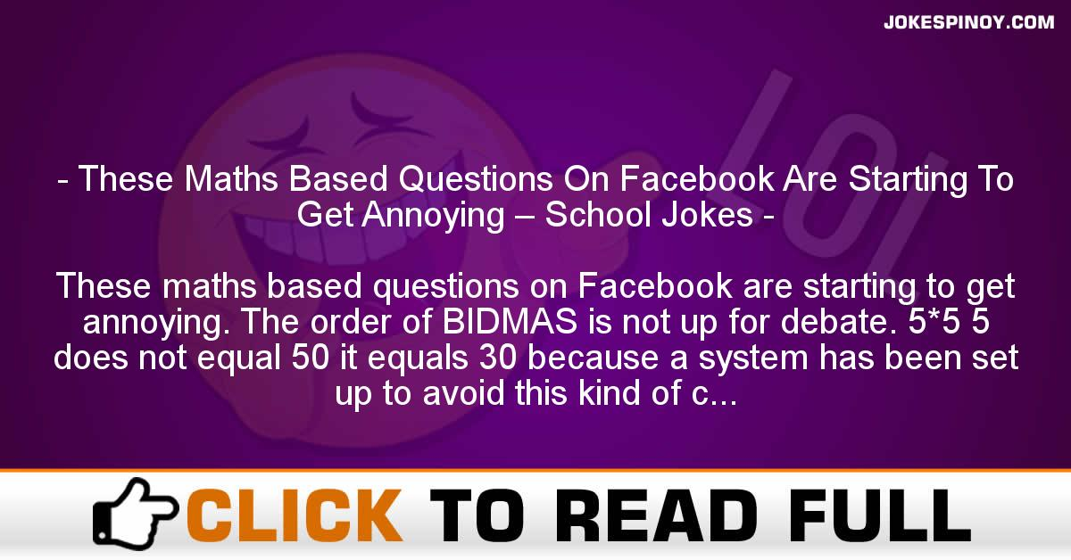 These Maths Based Questions On Facebook Are Starting To Get Annoying – School Jokes