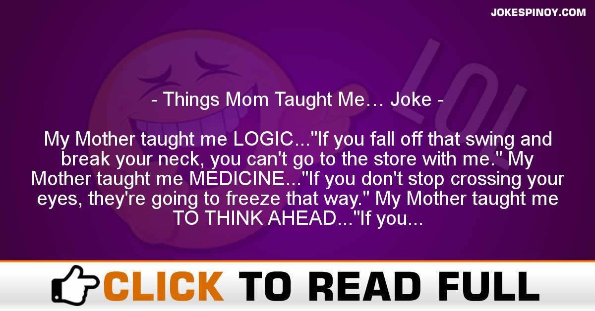 Things Mom Taught Me… Joke