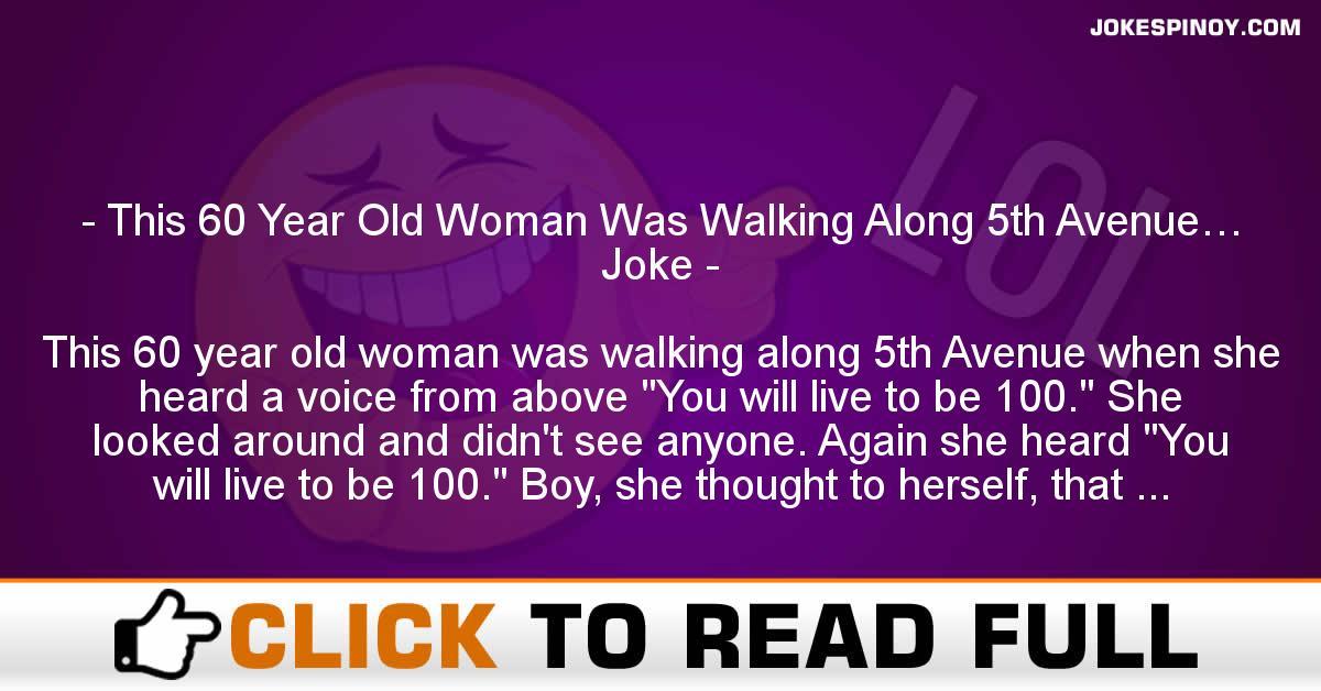 This 60 Year Old Woman Was Walking Along 5th Avenue… Joke