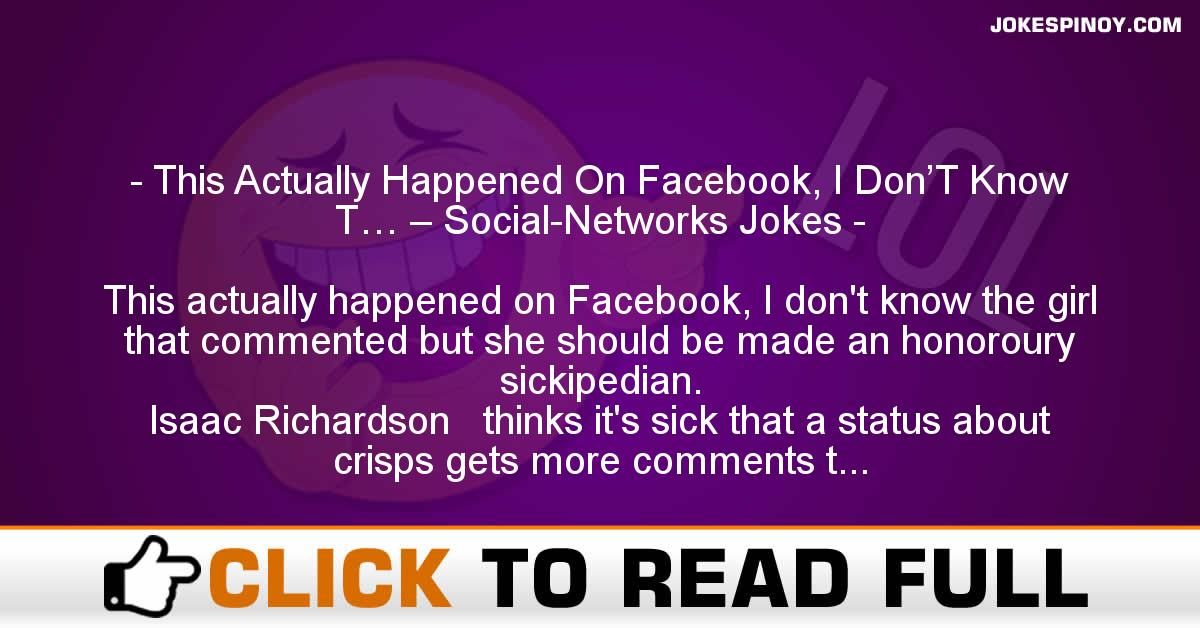 This Actually Happened On Facebook, I Don'T Know T… – Social-Networks Jokes