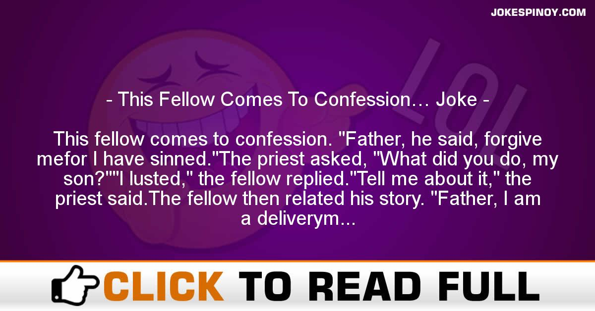 This Fellow Comes To Confession… Joke