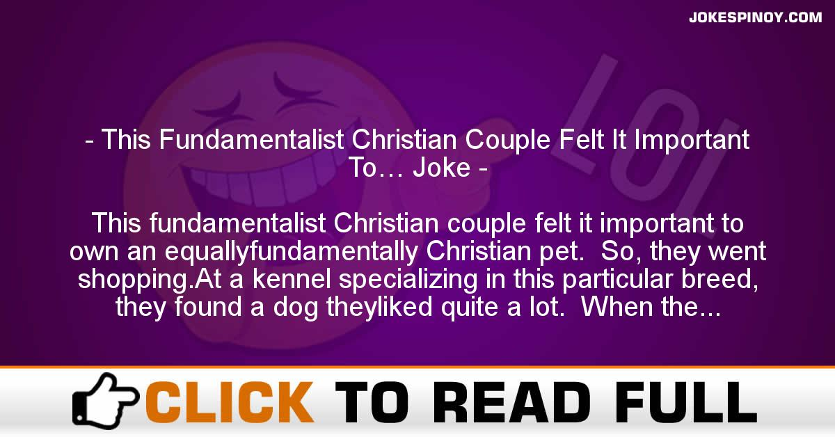 This Fundamentalist Christian Couple Felt It Important To… Joke
