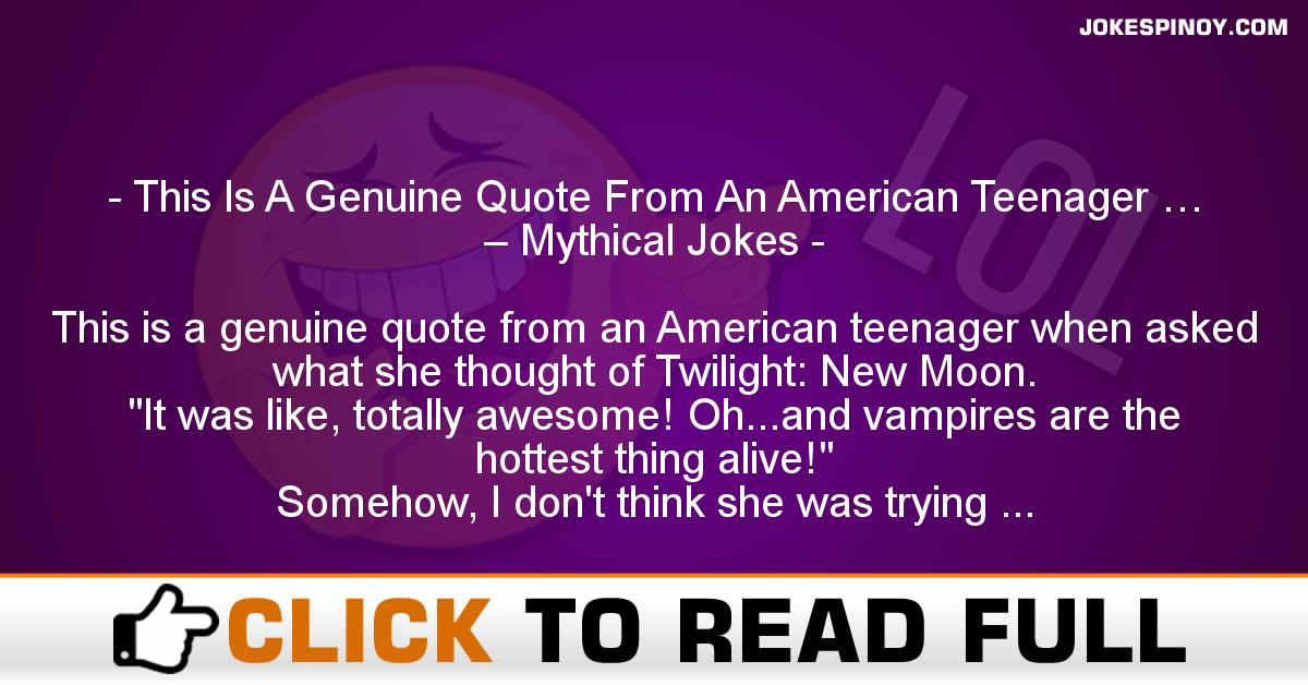 This Is A Genuine Quote From An American Teenager … – Mythical Jokes