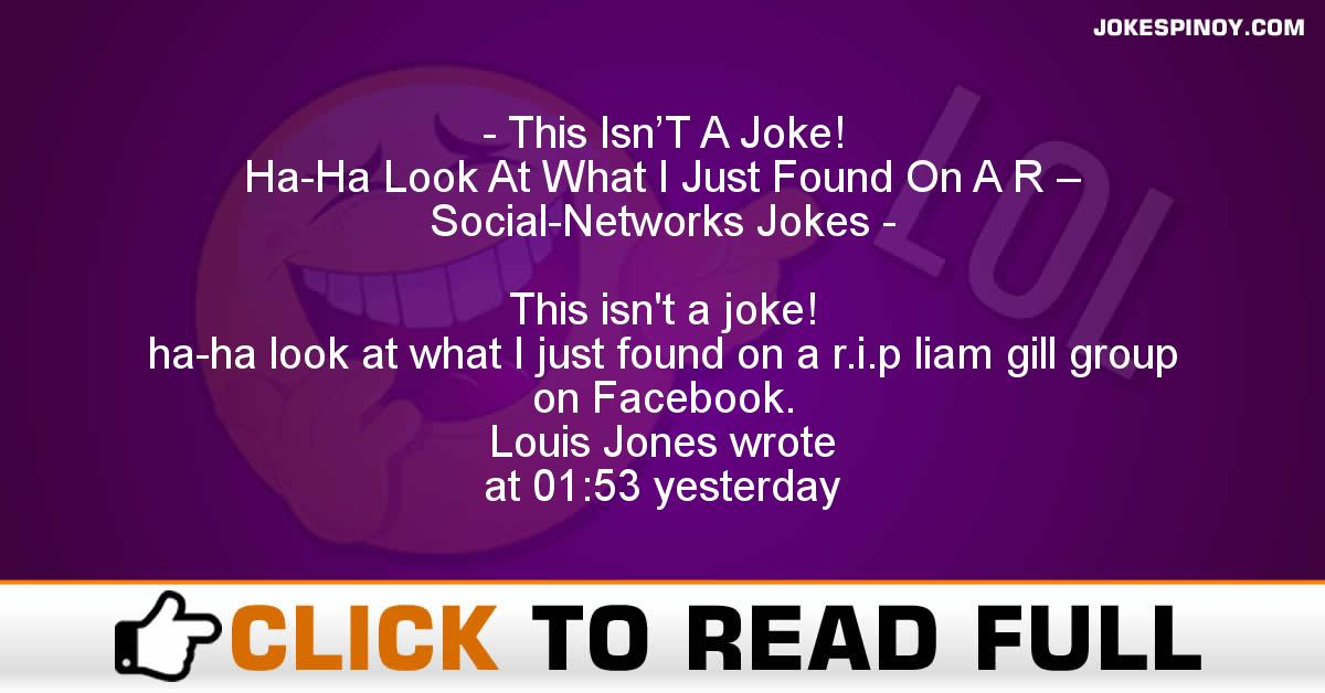 This Isn'T A Joke! Ha-Ha Look At What I Just Found On A R – Social-Networks Jokes