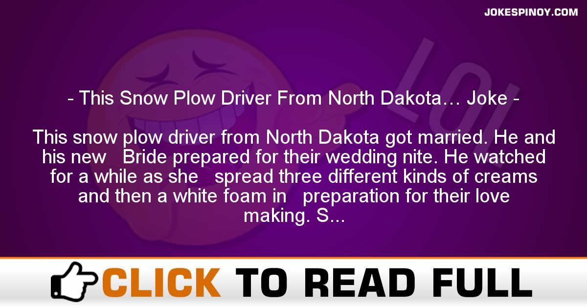 This Snow Plow Driver From North Dakota… Joke
