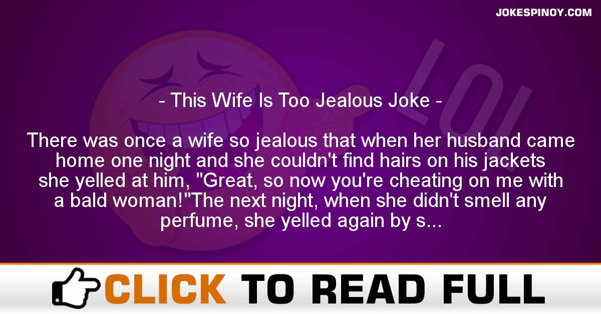 This Wife Is Too Jealous Joke
