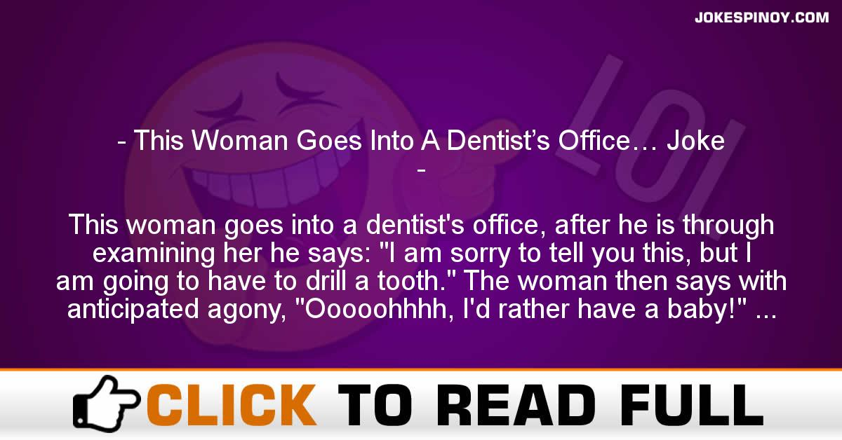 This Woman Goes Into A Dentist's Office… Joke