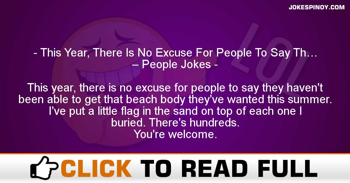 This Year, There Is No Excuse For People To Say Th… – People Jokes