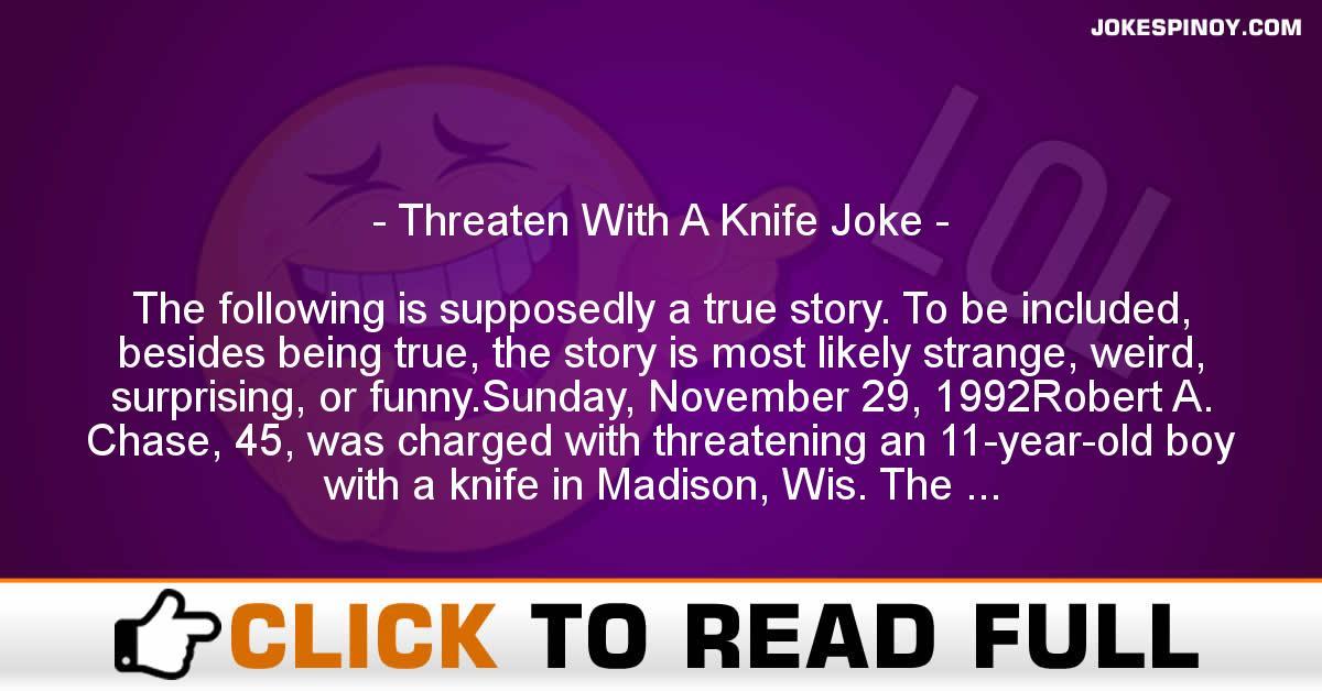 Threaten With A Knife Joke