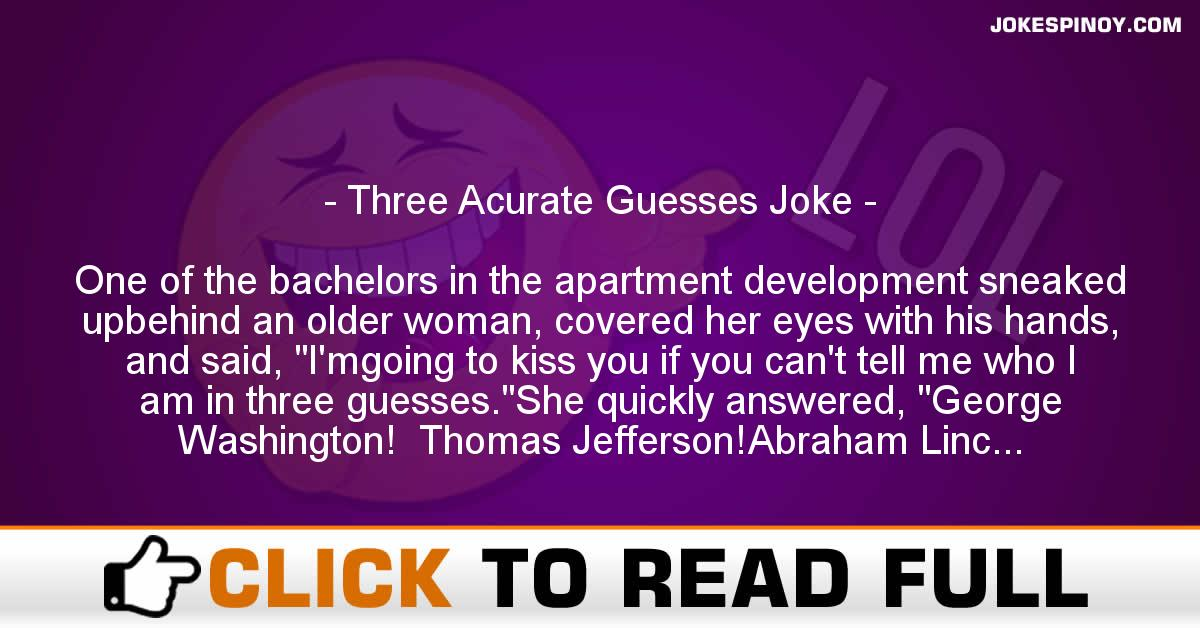 Three Acurate Guesses Joke