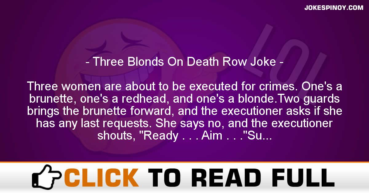 Three Blonds On Death Row Joke