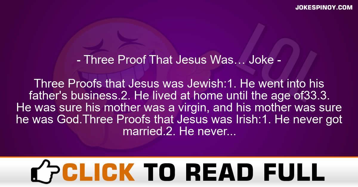 Three Proof That Jesus Was… Joke