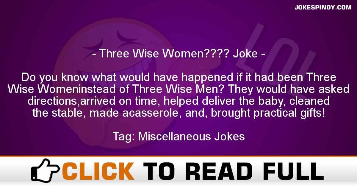 Three Wise Women???? Joke