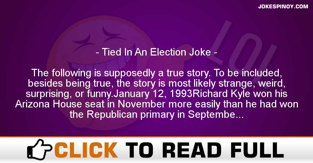 Tied In An Election Joke