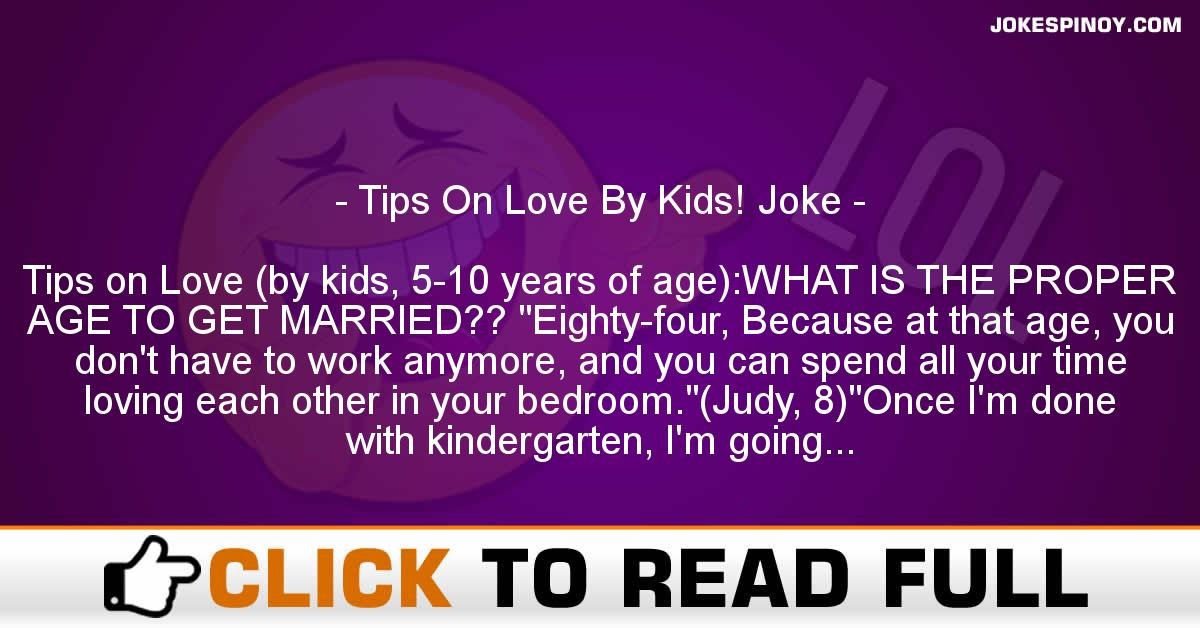 Tips On Love By Kids! Joke