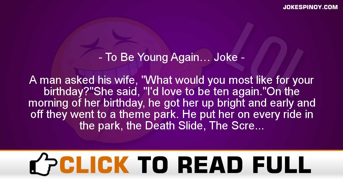 To Be Young Again… Joke
