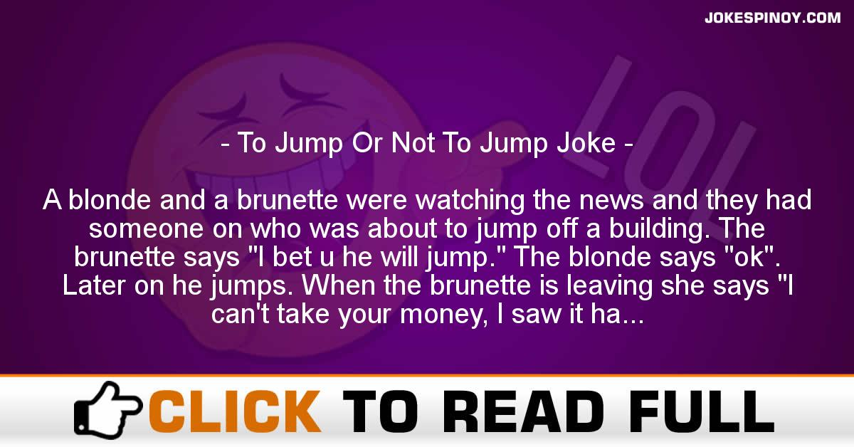 To Jump Or Not To Jump Joke