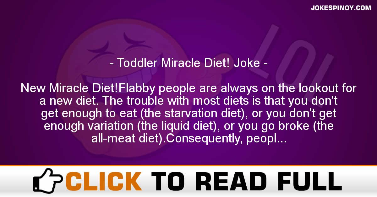 Toddler Miracle Diet! Joke