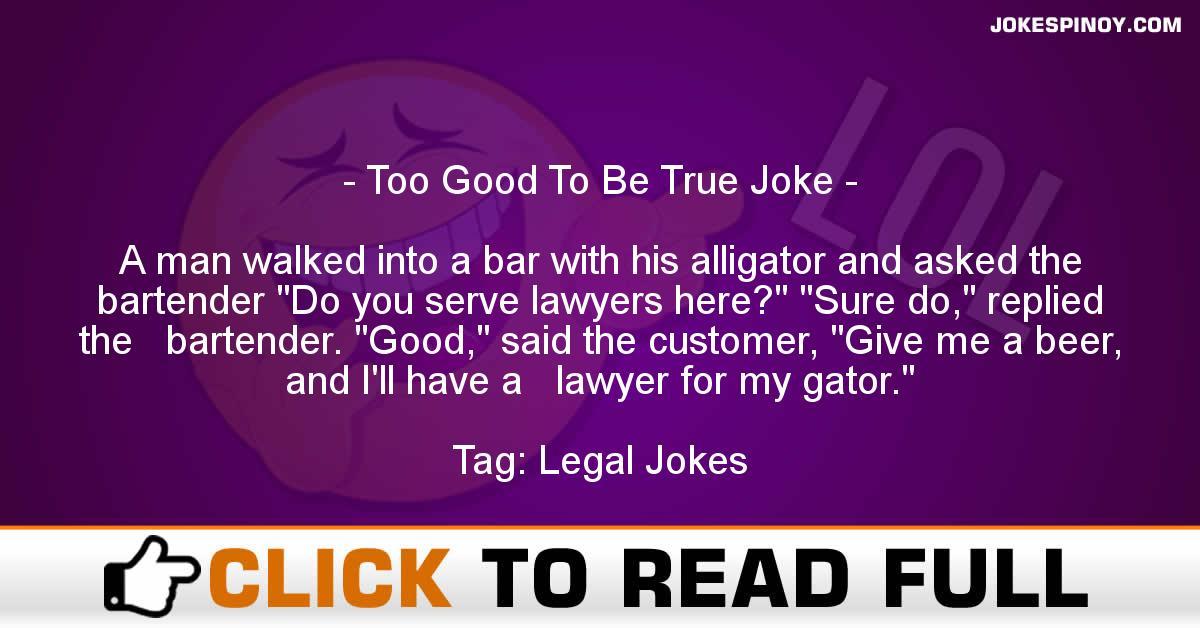Too Good To Be True Joke