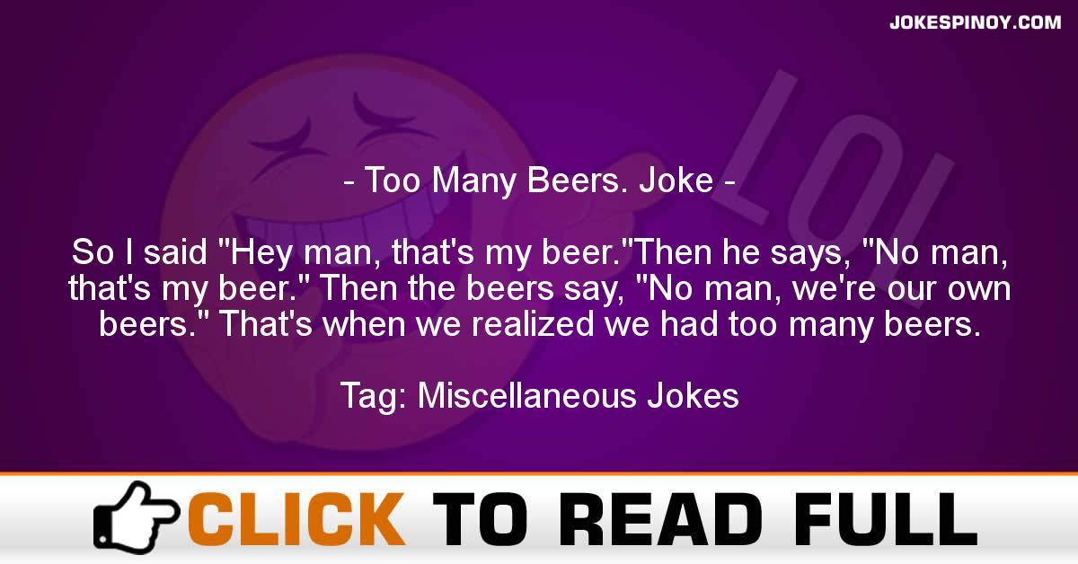 Too Many Beers. Joke