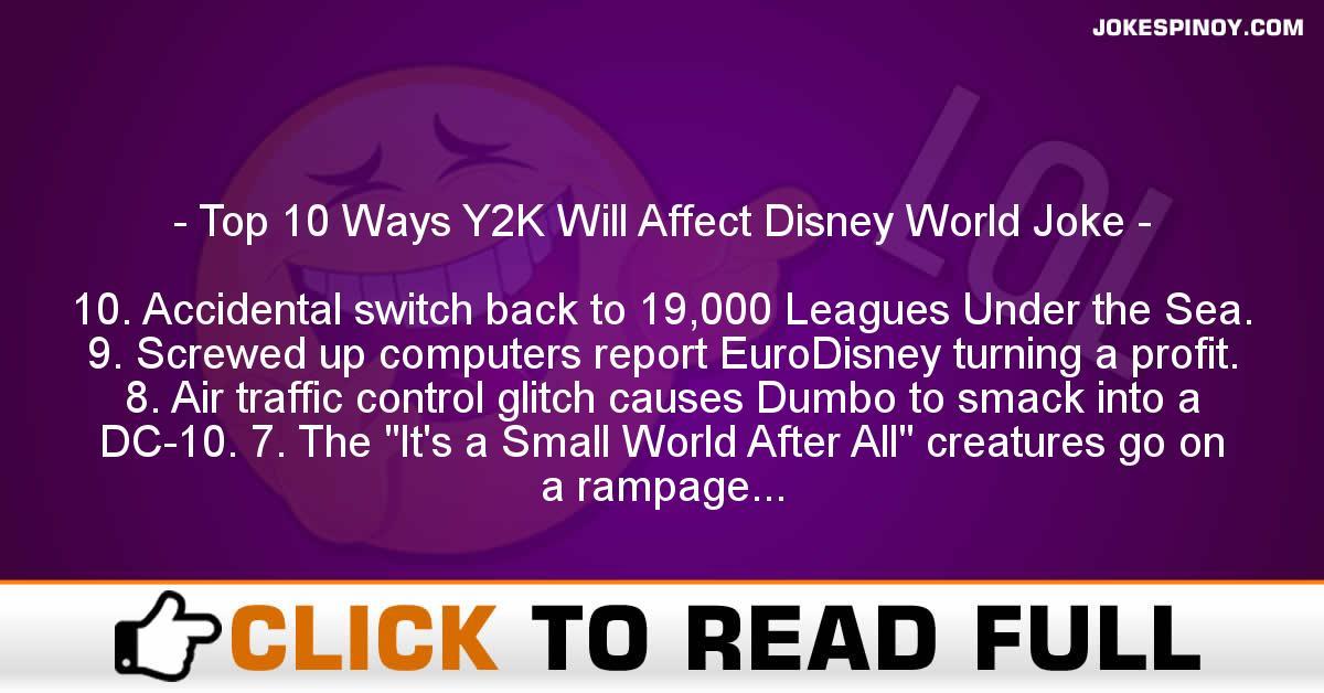 Top 10 Ways Y2K Will Affect Disney World Joke