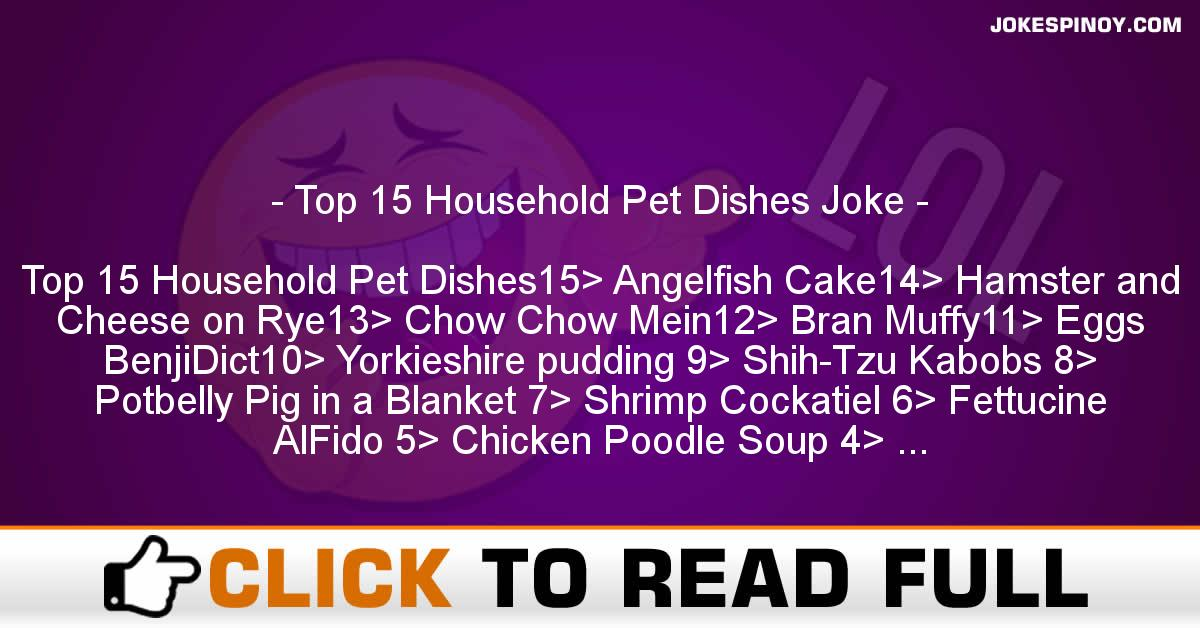 Top 15 Household Pet Dishes Joke