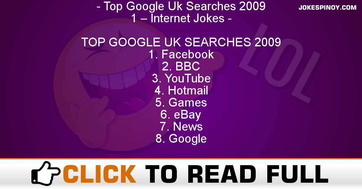 Top Google Uk Searches 2009  1 – Internet Jokes
