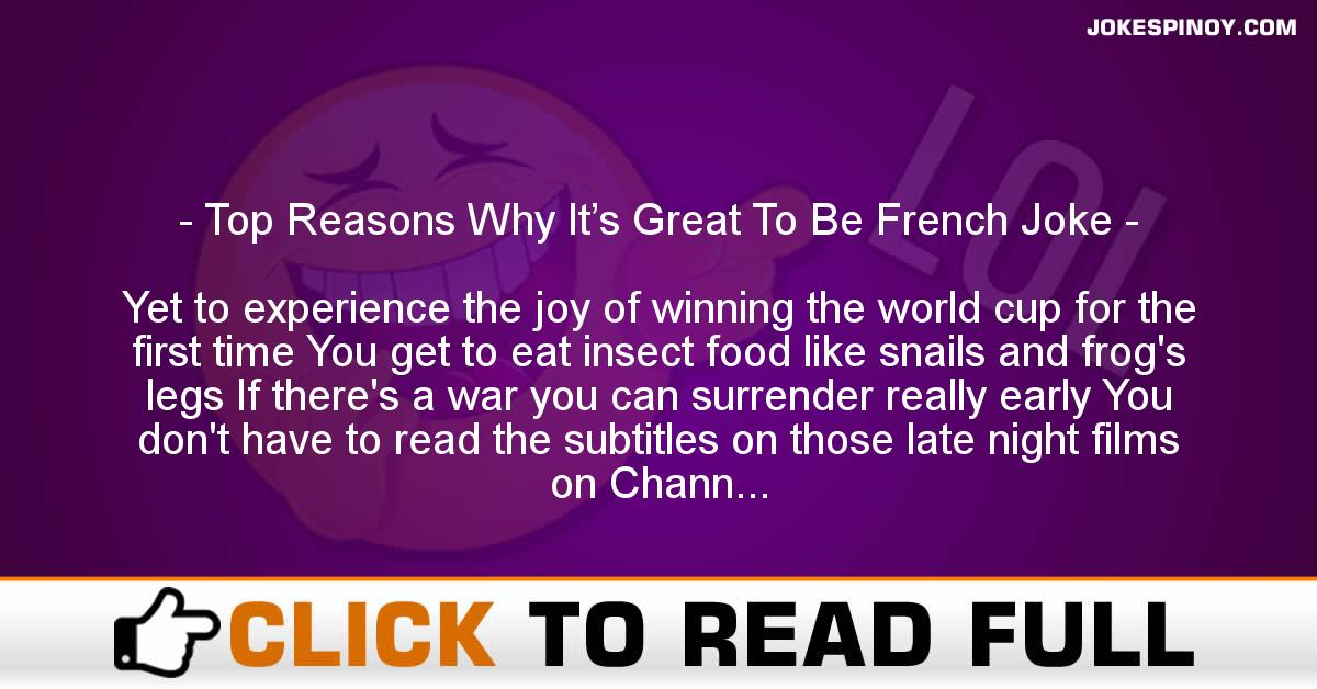 Top Reasons Why It's Great To Be French Joke