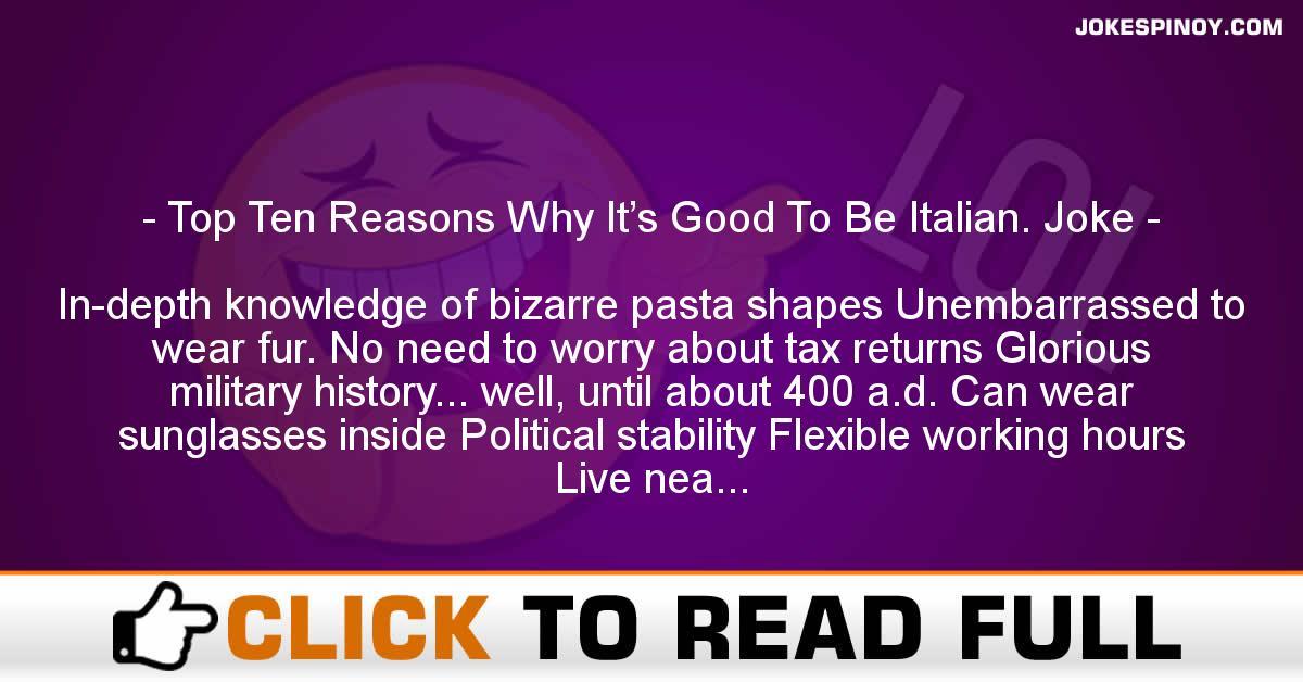 Top Ten Reasons Why It's Good To Be Italian. Joke