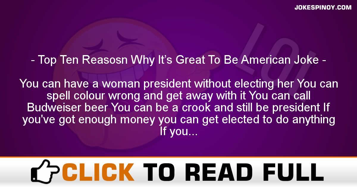 Top Ten Reasosn Why It's Great To Be American Joke