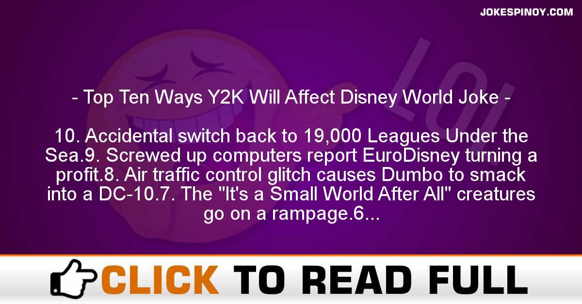Top Ten Ways Y2K Will Affect Disney World Joke