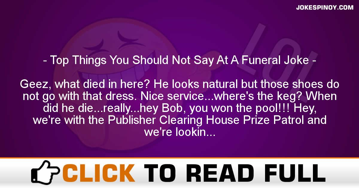 Top Things You Should Not Say At A Funeral Joke