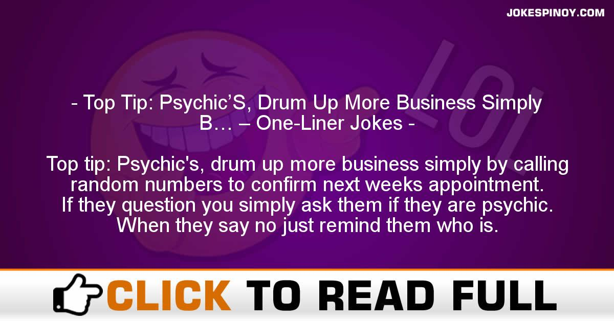 Top Tip: Psychic'S, Drum Up More Business Simply B… – One-Liner Jokes