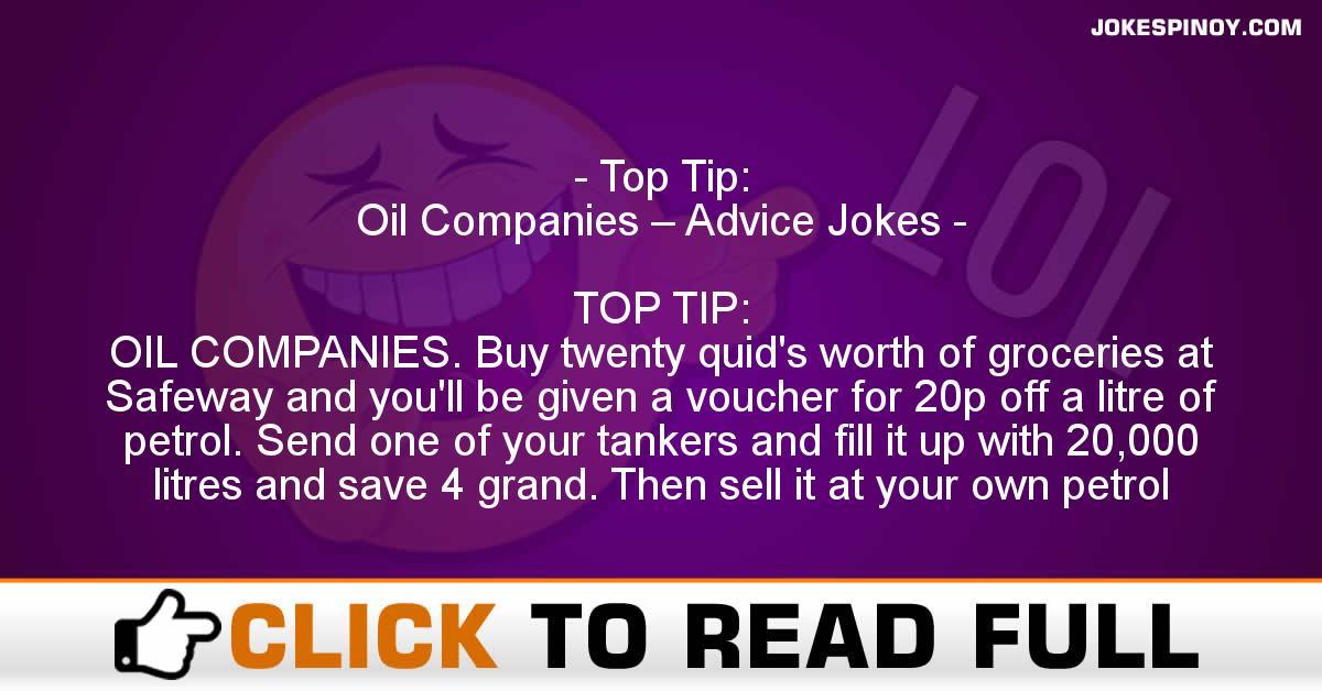 Top Tip: Oil Companies – Advice Jokes