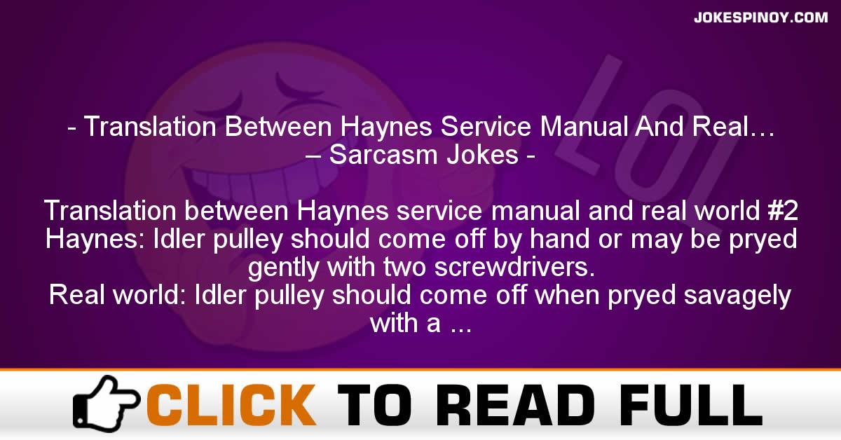Translation Between Haynes Service Manual And Real… – Sarcasm Jokes
