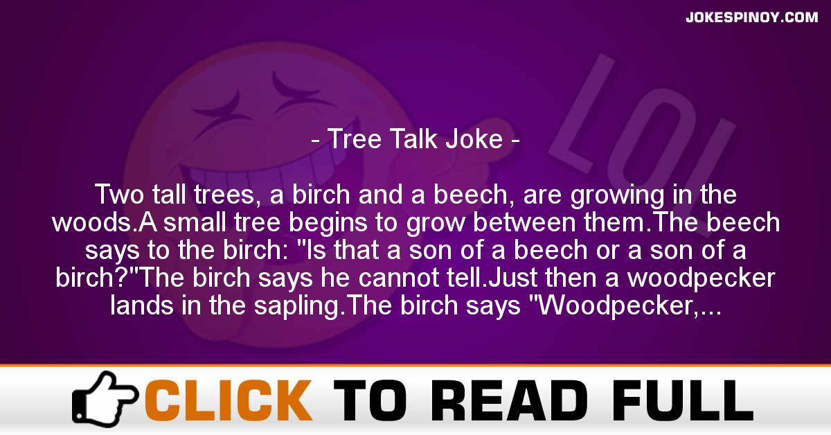 Tree Talk Joke