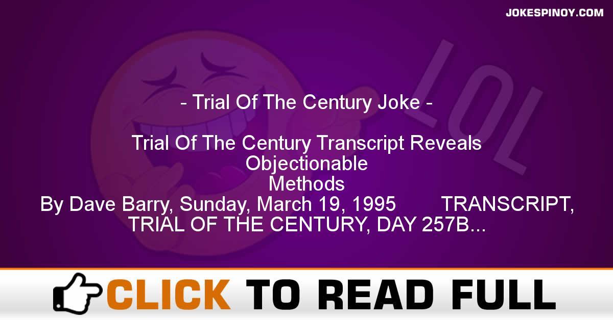 Trial Of The Century Joke