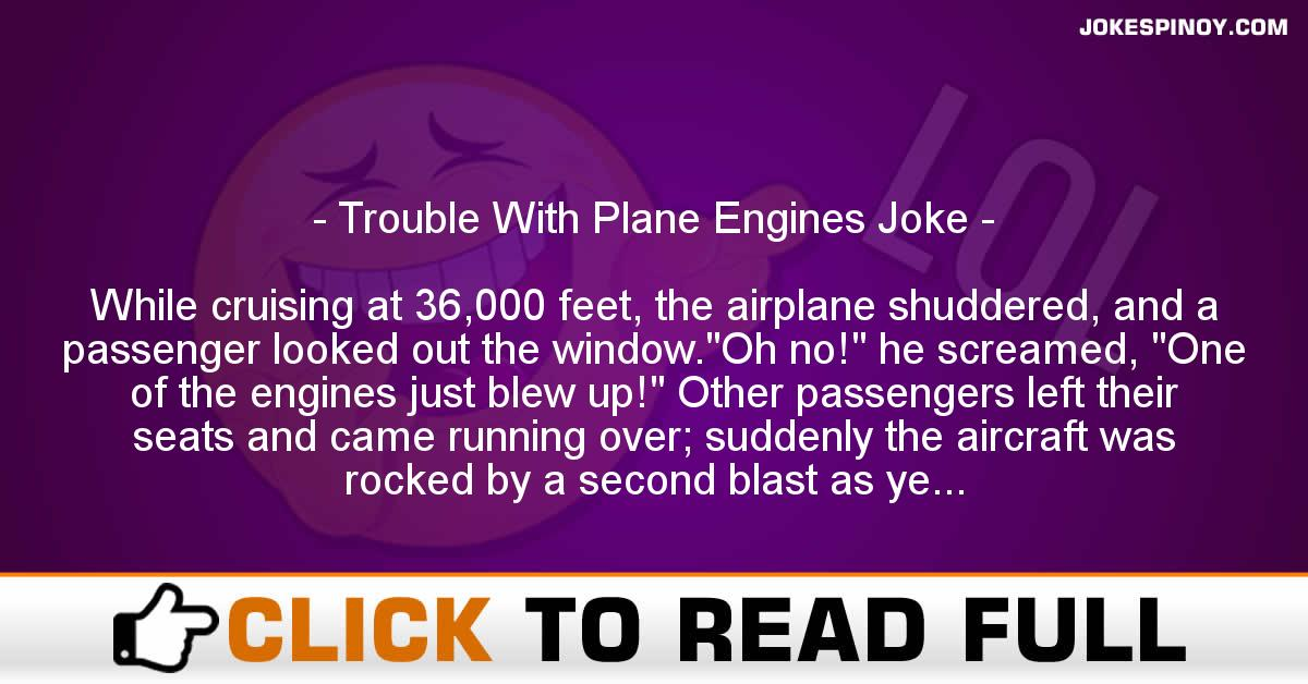 Trouble With Plane Engines Joke