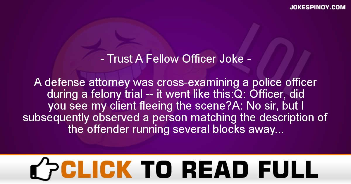 Trust A Fellow Officer Joke