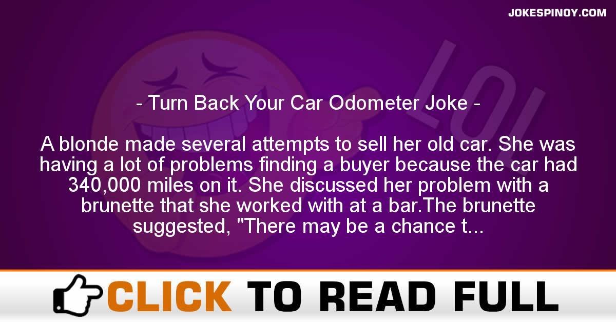 Turn Back Your Car Odometer Joke