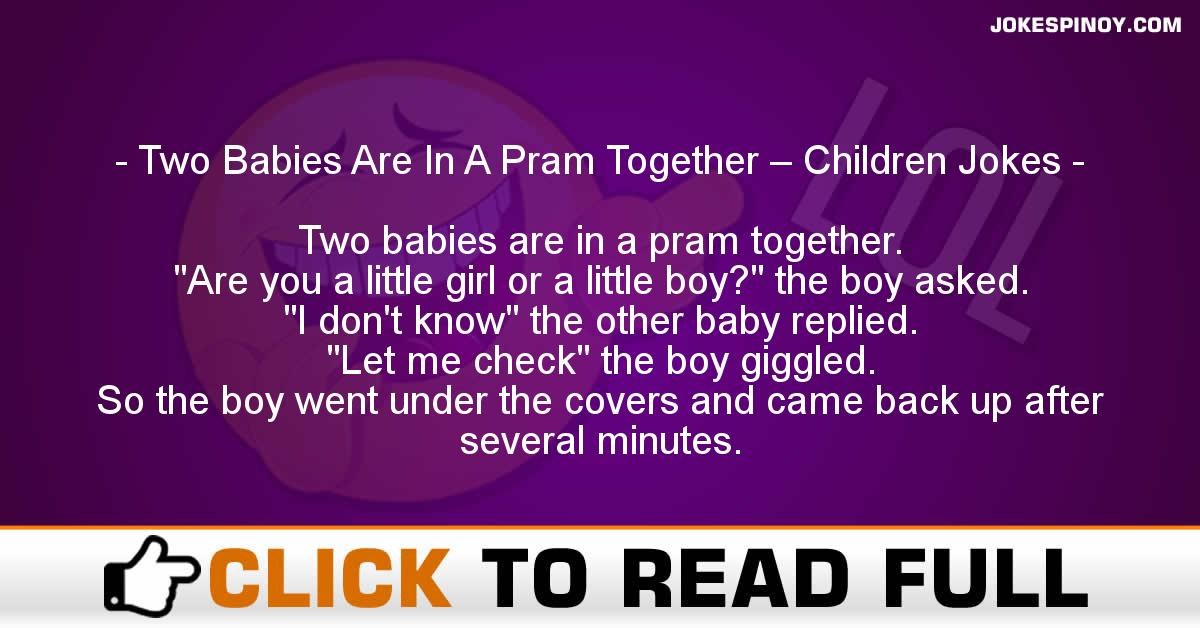 Two Babies Are In A Pram Together – Children Jokes