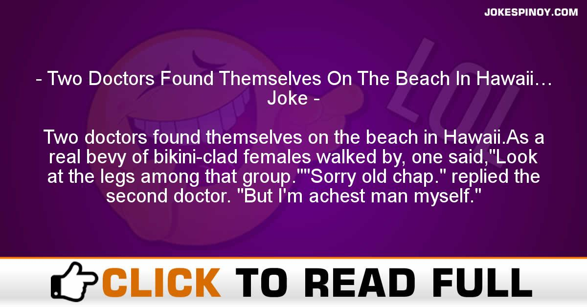 Two Doctors Found Themselves On The Beach In Hawaii… Joke