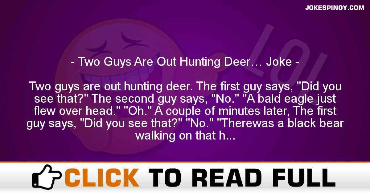 Two Guys Are Out Hunting Deer… Joke