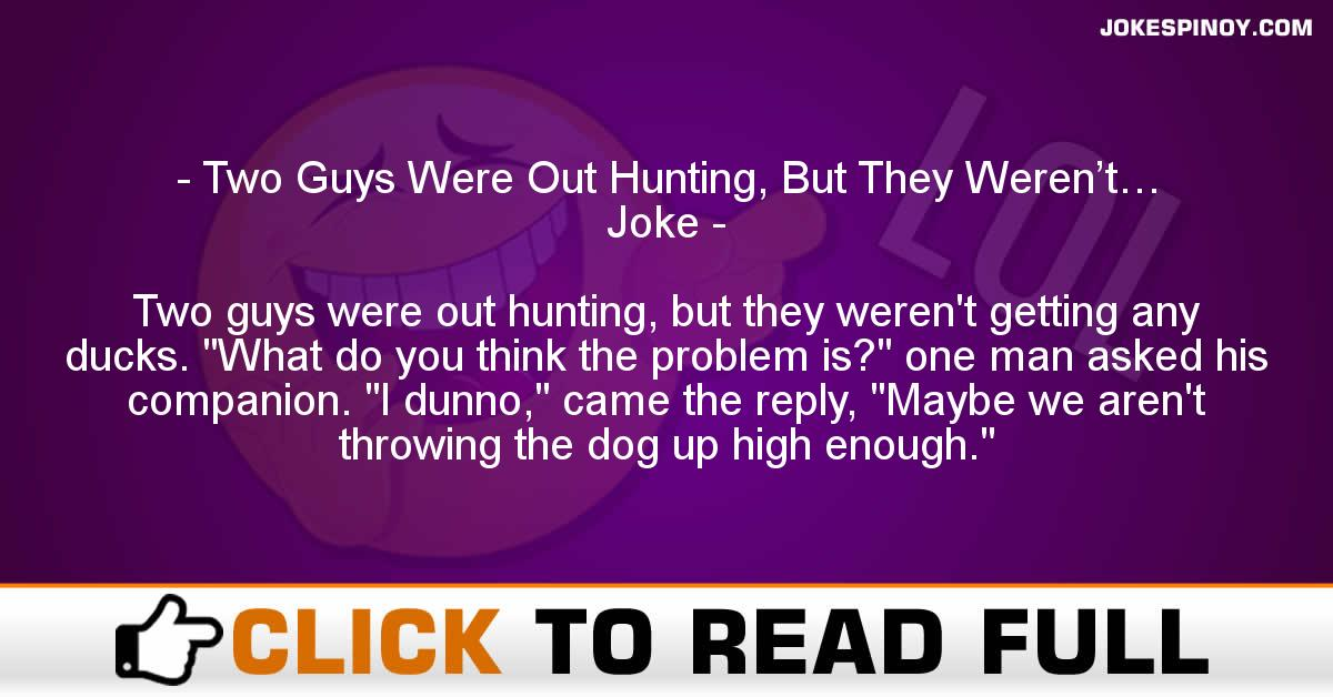 Two Guys Were Out Hunting, But They Weren't… Joke