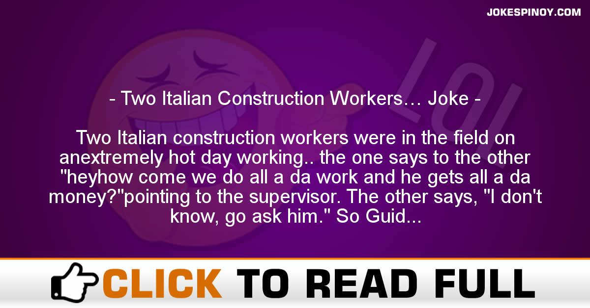 Two Italian Construction Workers… Joke