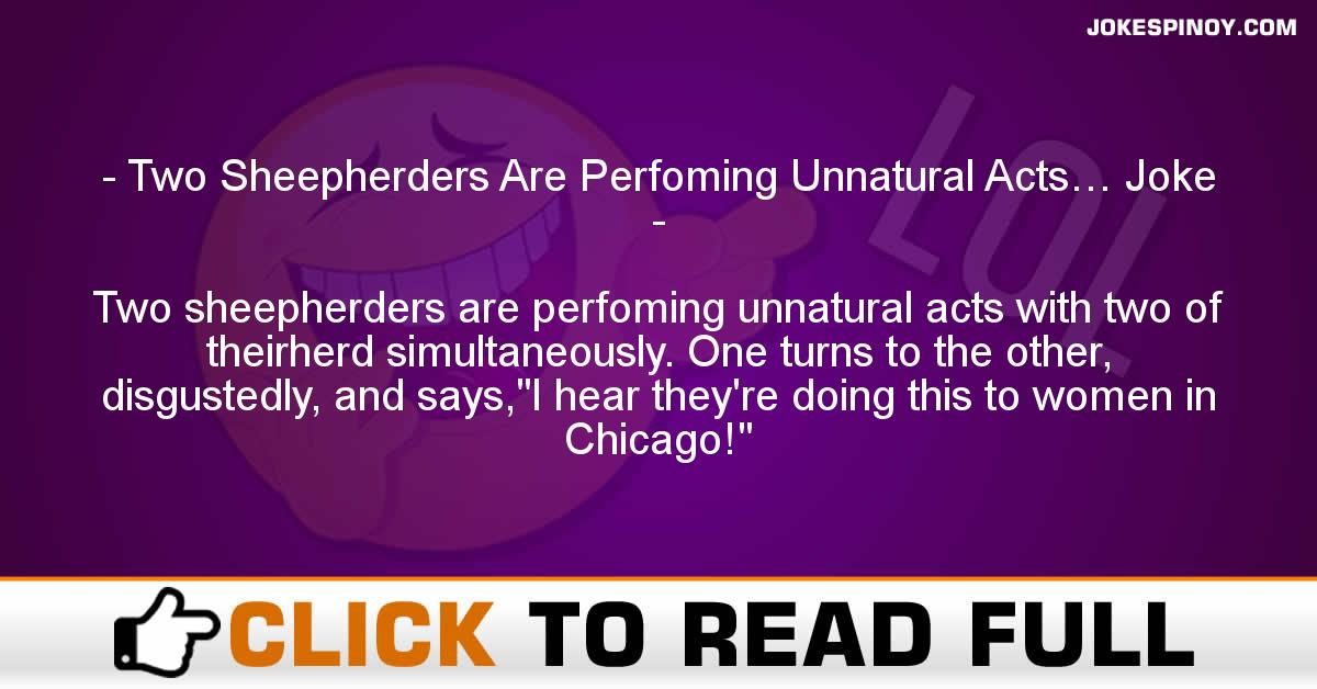Two Sheepherders Are Perfoming Unnatural Acts… Joke