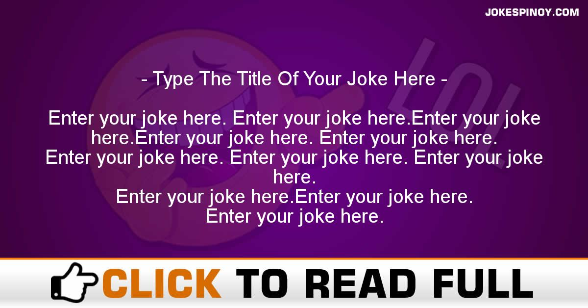 Type The Title Of Your Joke Here