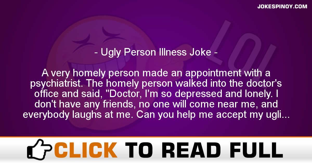 Ugly Person Illness Joke